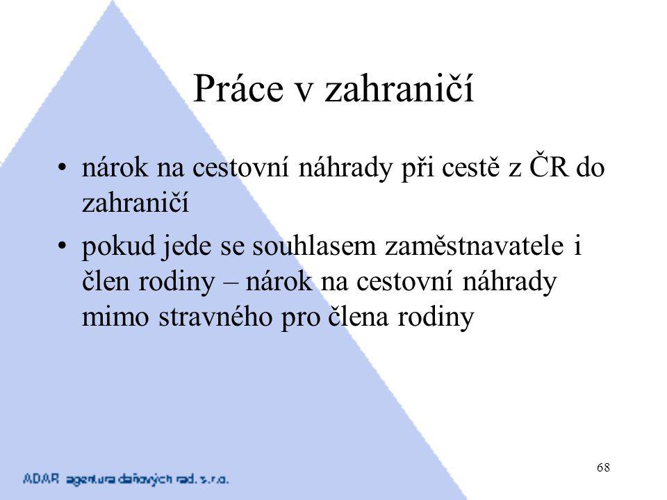 Práce v zahraničí nárok na cestovní náhrady při cestě z ČR do zahraničí.
