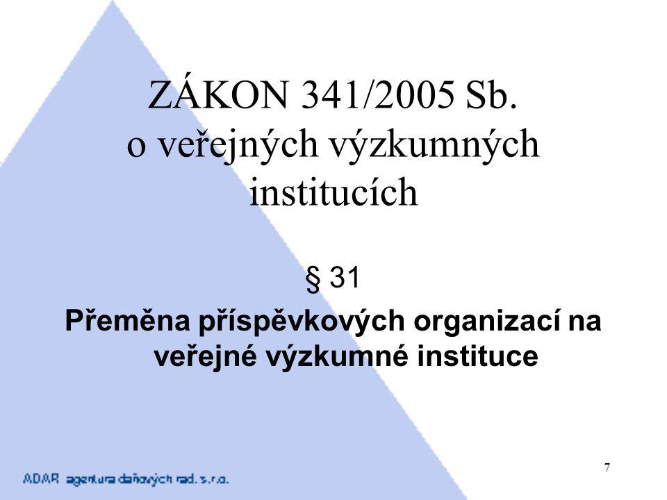 ZÁKON 341/2005 Sb. o veřejných výzkumných institucích