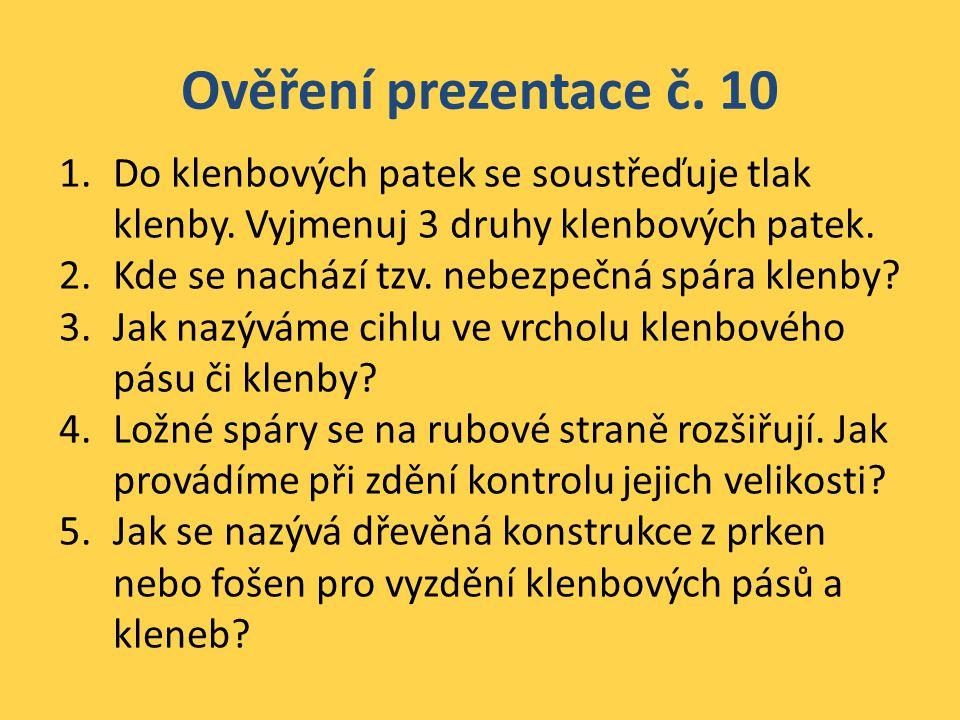 Ověření prezentace č. 10 Do klenbových patek se soustřeďuje tlak klenby. Vyjmenuj 3 druhy klenbových patek.
