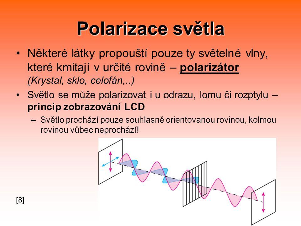Polarizace světla Některé látky propouští pouze ty světelné vlny, které kmitají v určité rovině – polarizátor (Krystal, sklo, celofán,..)