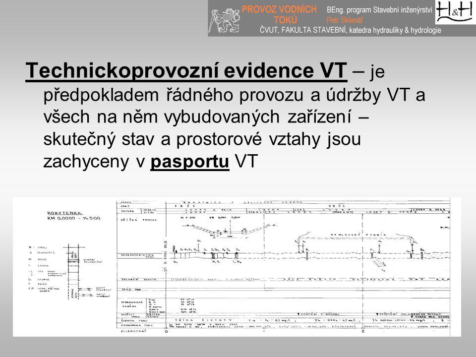 Technickoprovozní evidence VT – je předpokladem řádného provozu a údržby VT a všech na něm vybudovaných zařízení – skutečný stav a prostorové vztahy jsou zachyceny v pasportu VT