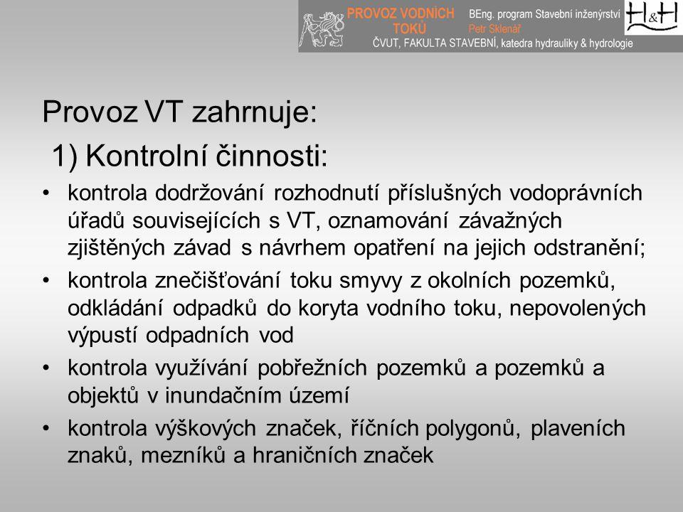 Provoz VT zahrnuje: 1) Kontrolní činnosti: