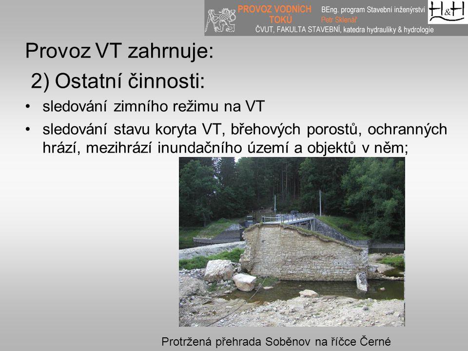 Provoz VT zahrnuje: 2) Ostatní činnosti: