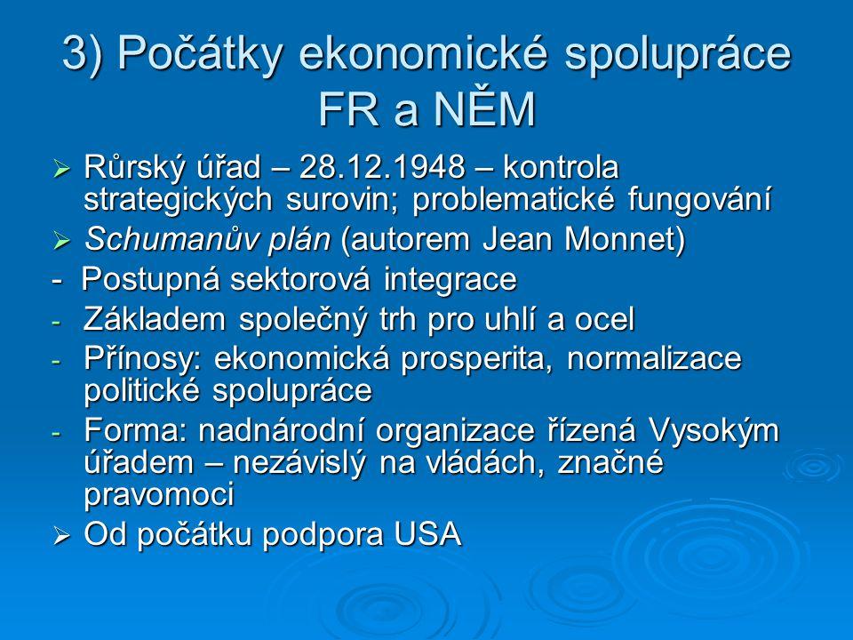 3) Počátky ekonomické spolupráce FR a NĚM