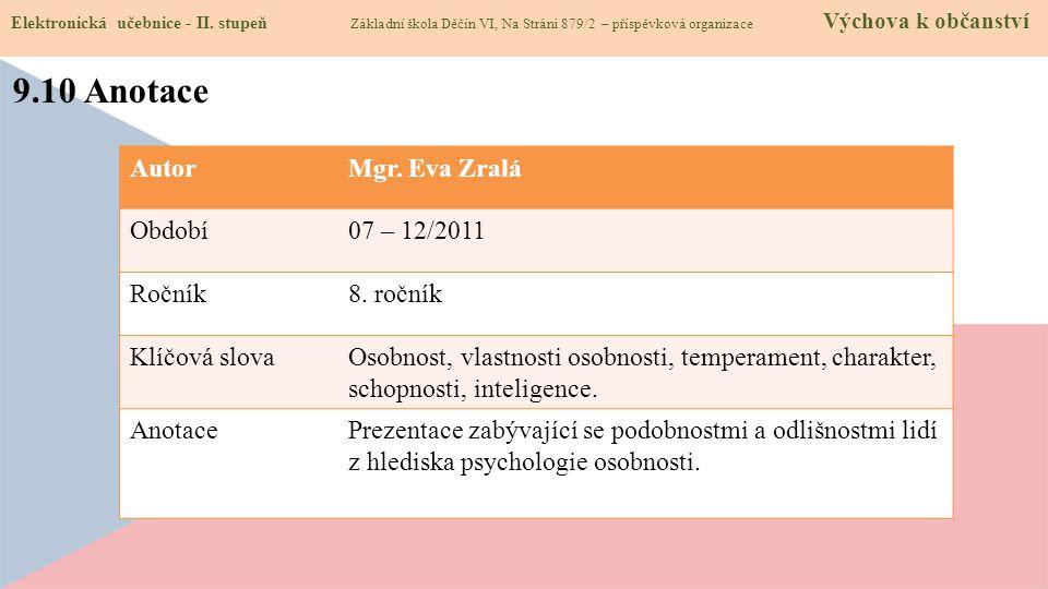 9.10 Anotace Autor Mgr. Eva Zralá Období 07 – 12/2011 Ročník 8. ročník