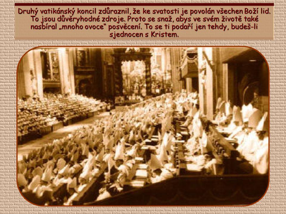 Druhý vatikánský koncil zdůraznil, že ke svatosti je povolán všechen Boží lid.