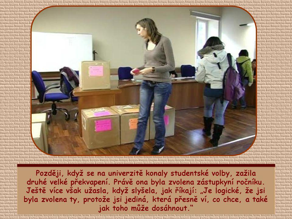 Později, když se na univerzitě konaly studentské volby, zažila druhé velké překvapení.