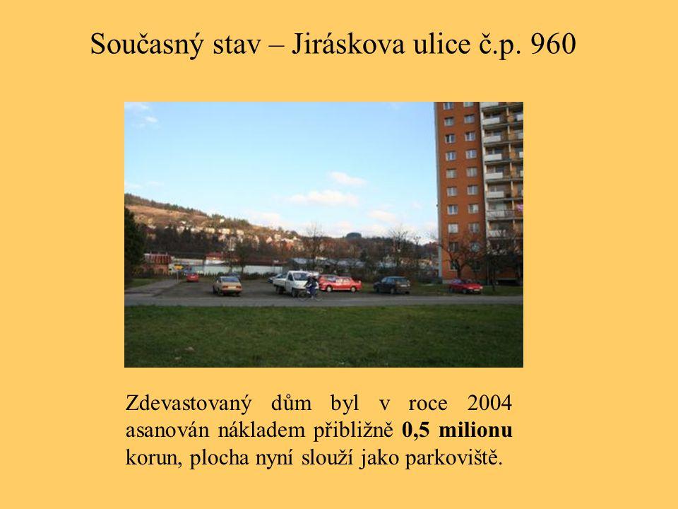 Současný stav – Jiráskova ulice č.p. 960