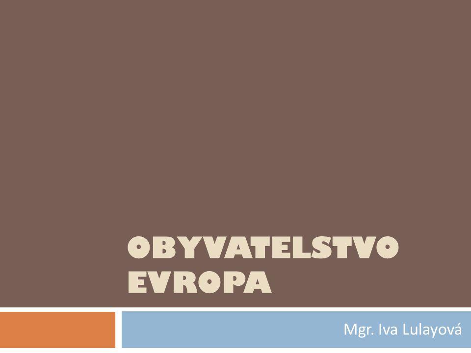 OBYVATELSTVO EVROPA Mgr. Iva Lulayová
