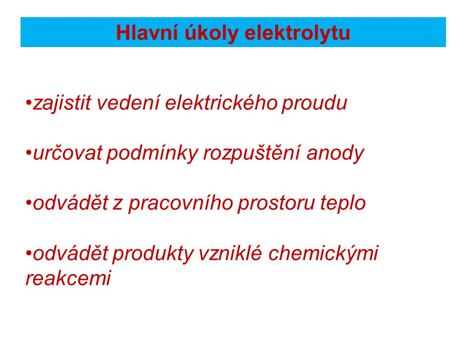 Hlavní úkoly elektrolytu