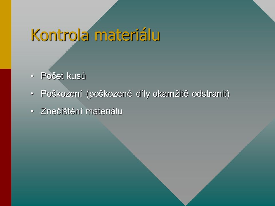 Kontrola materiálu Počet kusů