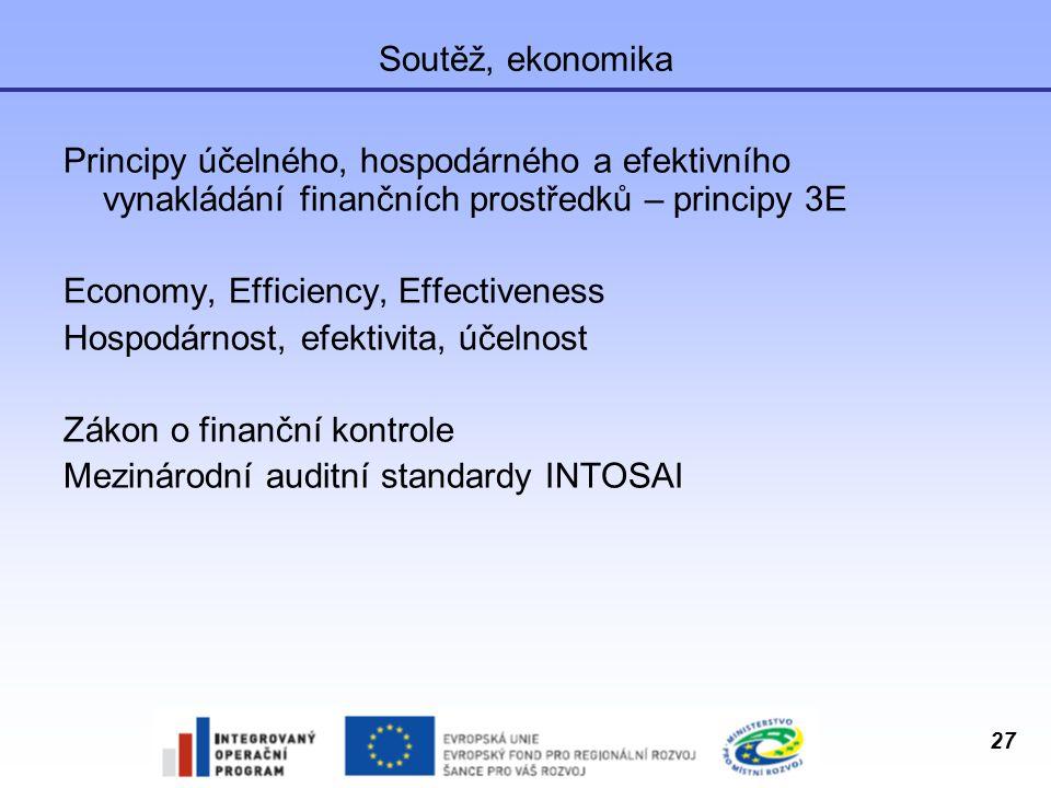 Soutěž, ekonomika Principy účelného, hospodárného a efektivního vynakládání finančních prostředků – principy 3E.