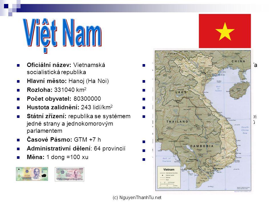 Việt Nam Oficiální název: Vietnamská socialistická republika
