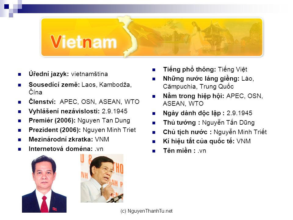 Úřední jazyk: vietnamština Sousedící země: Laos, Kambodža, Čína
