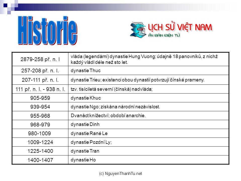 Historie 2879-258 př. n. l 257-208 př. n. l. 207-111 př. n. l.