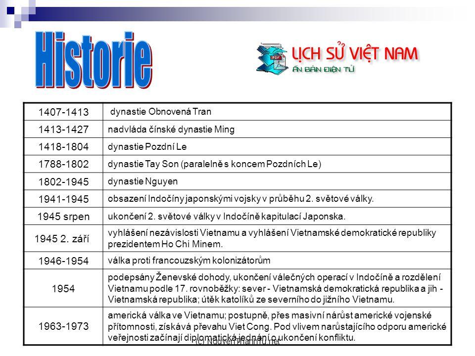 Historie 1407-1413. dynastie Obnovená Tran. 1413-1427. nadvláda čínské dynastie Ming. 1418-1804.