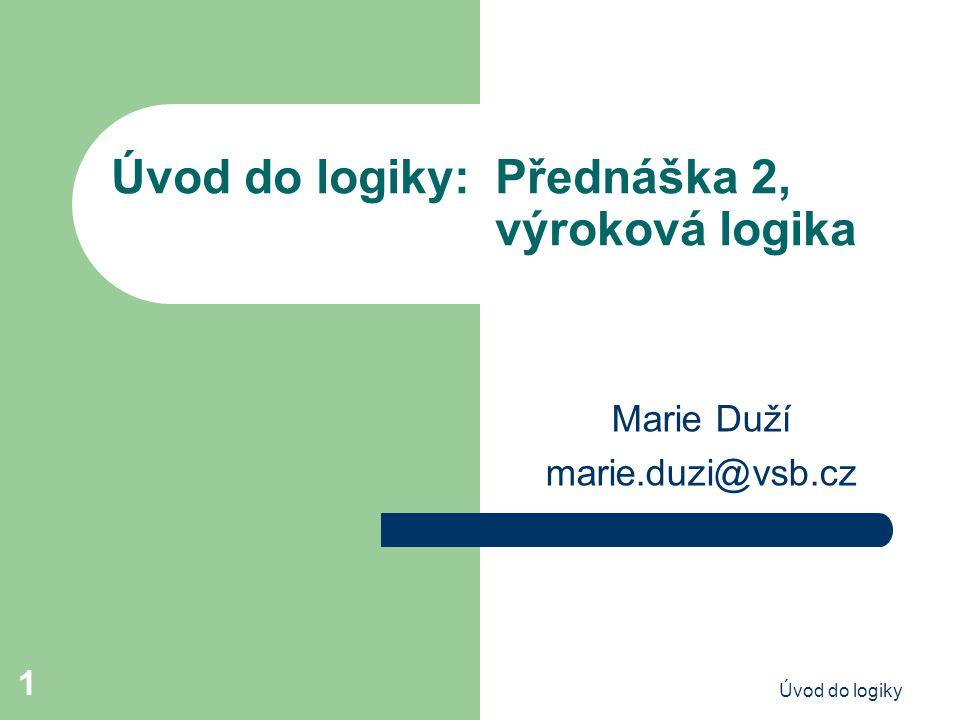 Úvod do logiky: Přednáška 2, výroková logika