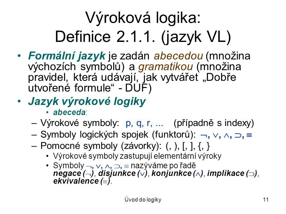 Výroková logika: Definice 2.1.1. (jazyk VL)