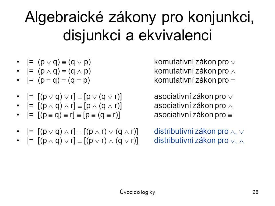 Algebraické zákony pro konjunkci, disjunkci a ekvivalenci