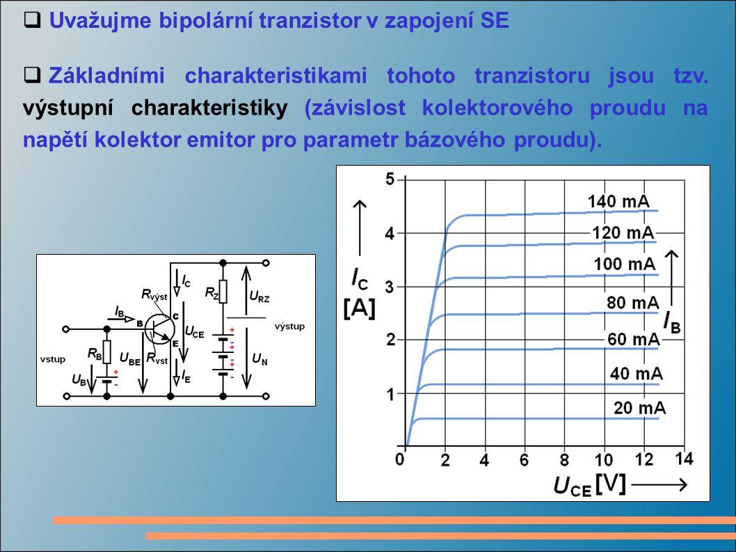 Uvažujme bipolární tranzistor v zapojení SE