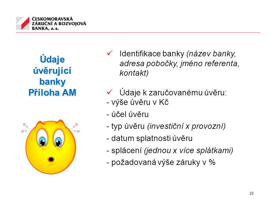 Údaje úvěrující banky Příloha AM