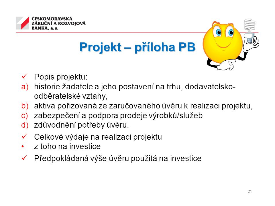 Projekt – příloha PB Popis projektu:
