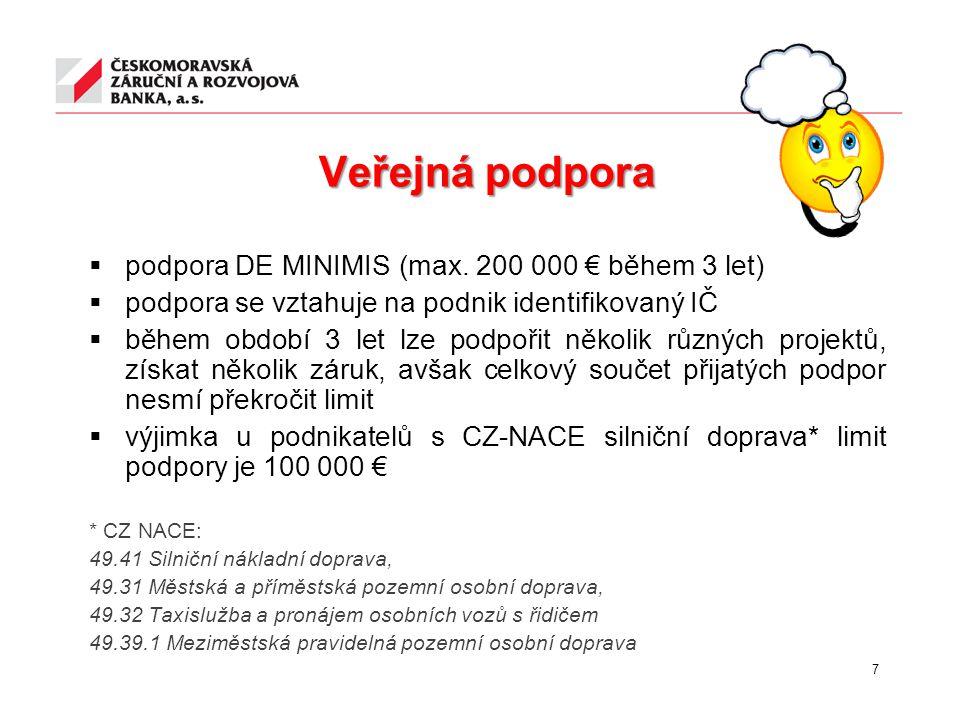 Veřejná podpora podpora DE MINIMIS (max. 200 000 € během 3 let)