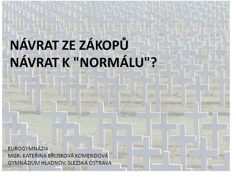 NÁVRAT ZE ZÁKOPŮ NÁVRAT K NORMÁLU EUROGYMNÁZIA