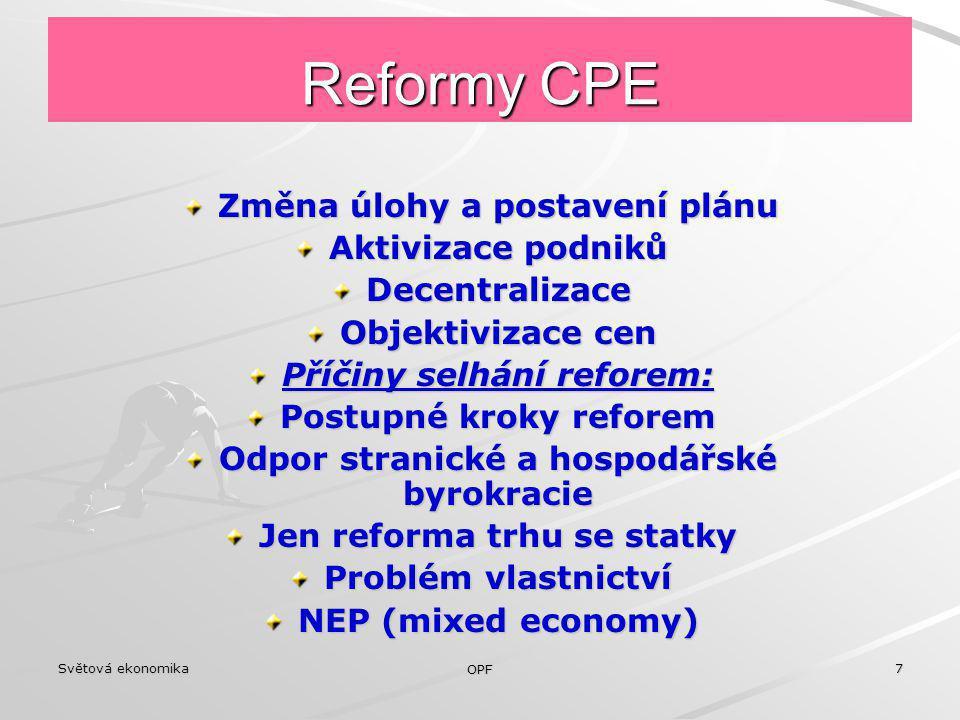 Reformy CPE Změna úlohy a postavení plánu Aktivizace podniků