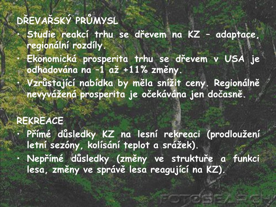 DŘEVAŘSKÝ PRŮMYSL Studie reakcí trhu se dřevem na KZ – adaptace, regionální rozdíly.