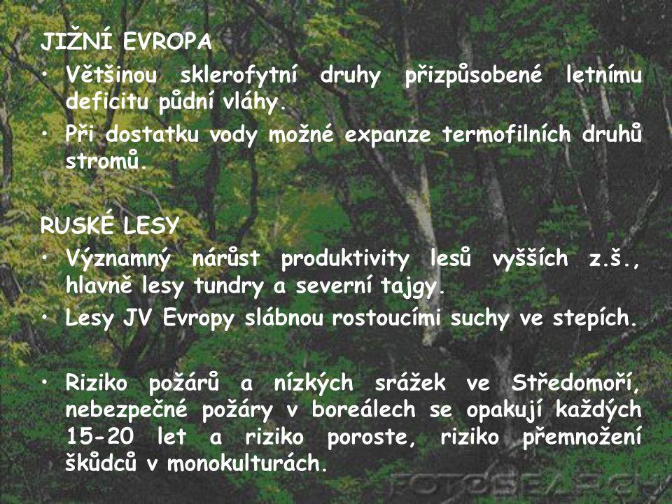 JIŽNÍ EVROPA Většinou sklerofytní druhy přizpůsobené letnímu deficitu půdní vláhy. Při dostatku vody možné expanze termofilních druhů stromů.