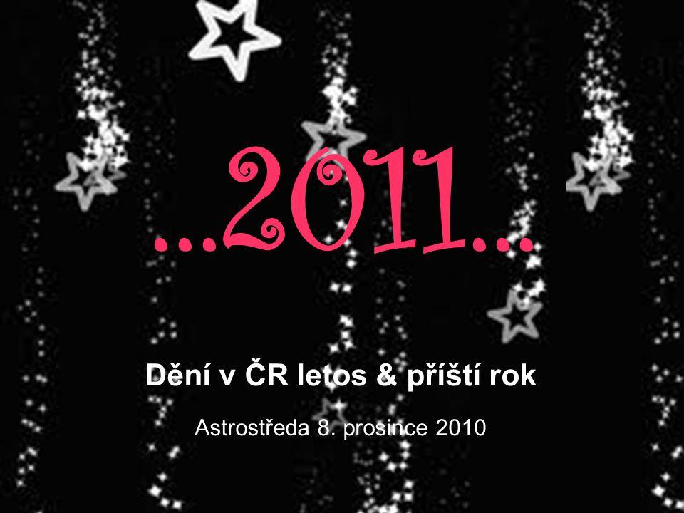 Dění v ČR letos & příští rok Astrostředa 8. prosince 2010