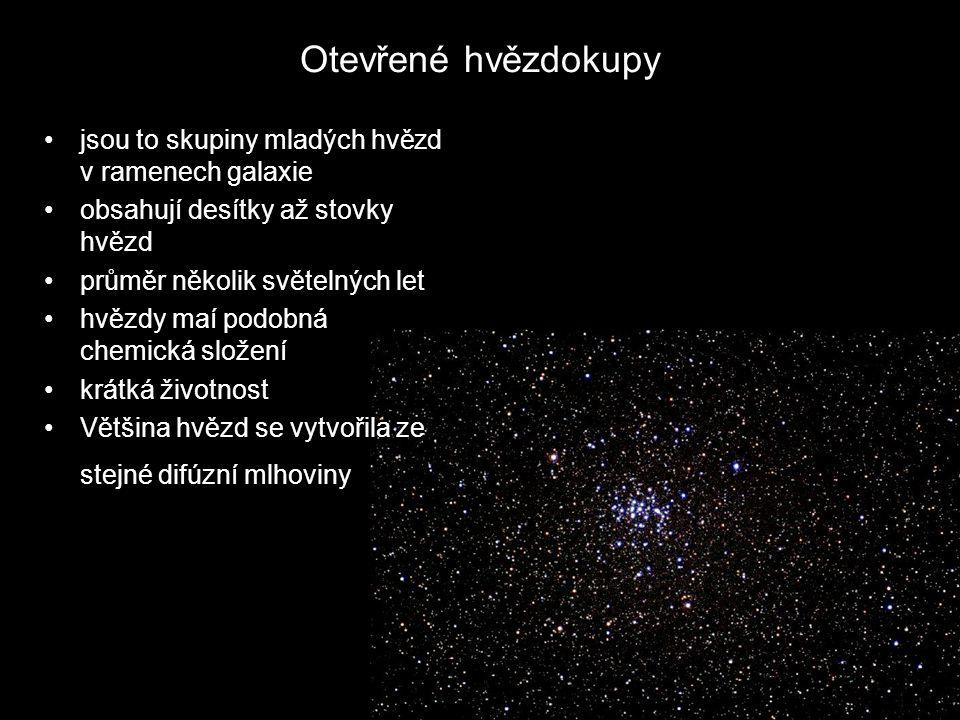 Otevřené hvězdokupy jsou to skupiny mladých hvězd v ramenech galaxie