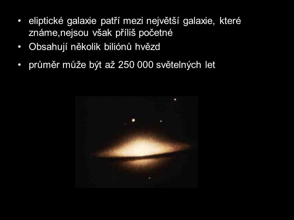 eliptické galaxie patří mezi největší galaxie, které známe,nejsou však příliš početné