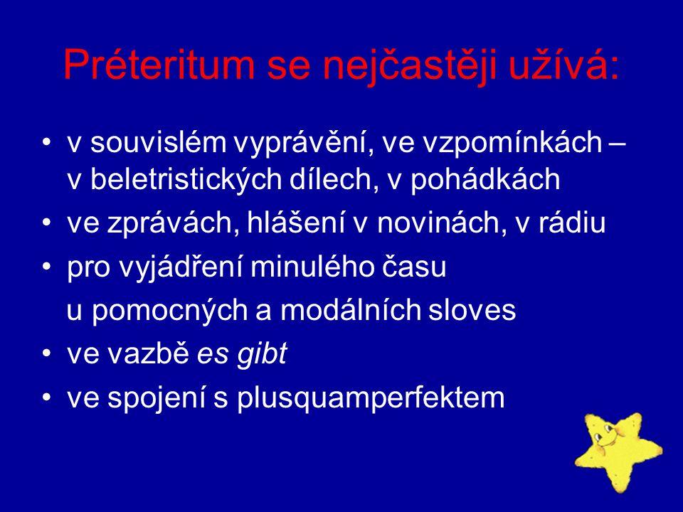 Préteritum se nejčastěji užívá:
