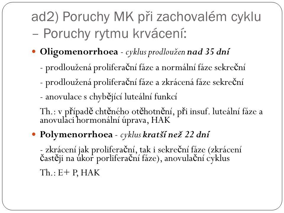 ad2) Poruchy MK při zachovalém cyklu – Poruchy rytmu krvácení: