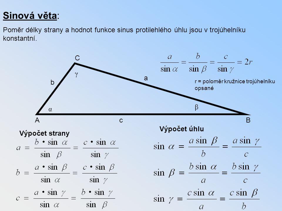 Sinová věta: Poměr délky strany a hodnot funkce sinus protilehlého úhlu jsou v trojúhelníku konstantní.