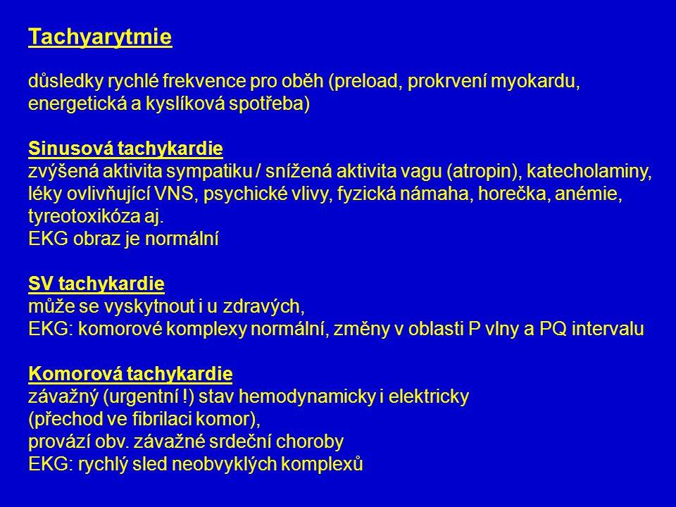 Tachyarytmie důsledky rychlé frekvence pro oběh (preload, prokrvení myokardu, energetická a kyslíková spotřeba)