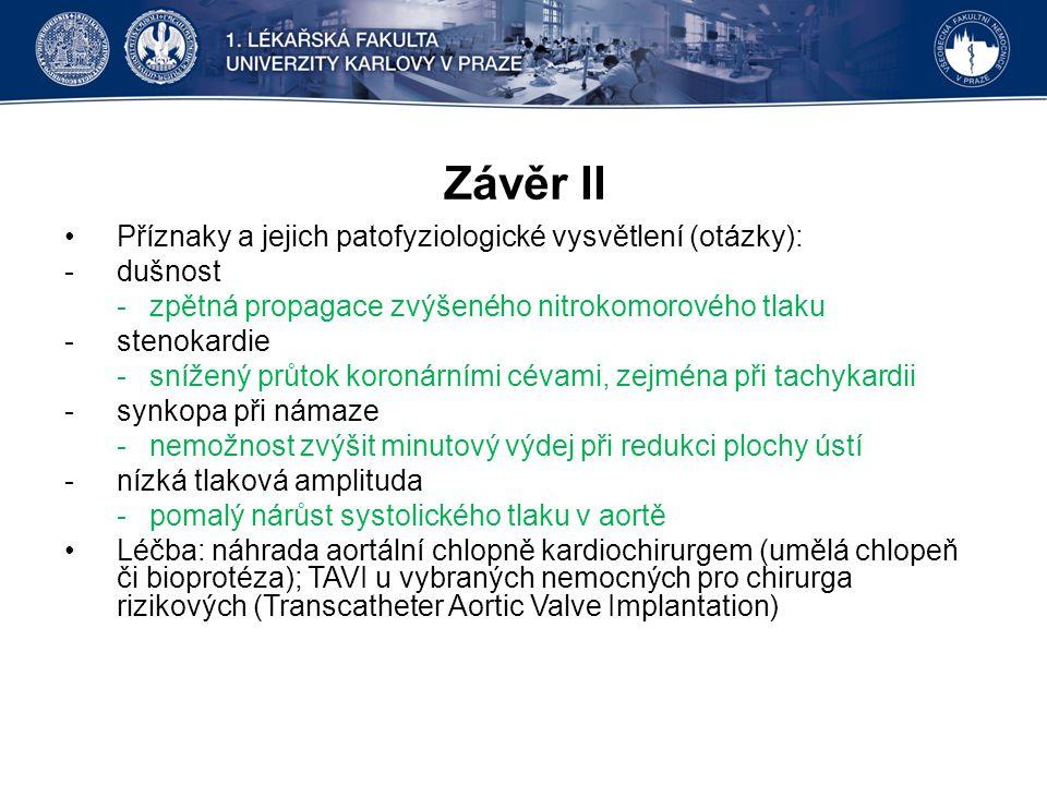 Závěr II Příznaky a jejich patofyziologické vysvětlení (otázky):