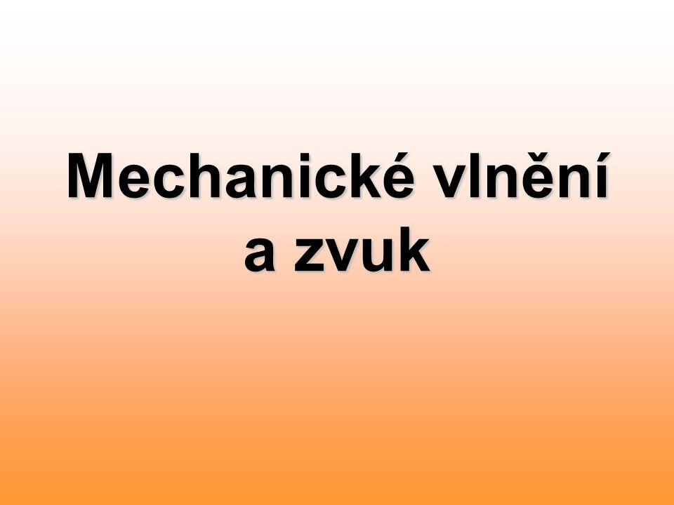 Mechanické vlnění a zvuk