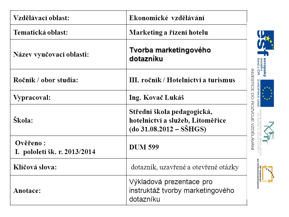 Vzdělávací oblast: Ekonomické vzdělávání. Tematická oblast: Marketing a řízení hotelu. Název vyučovací oblasti: