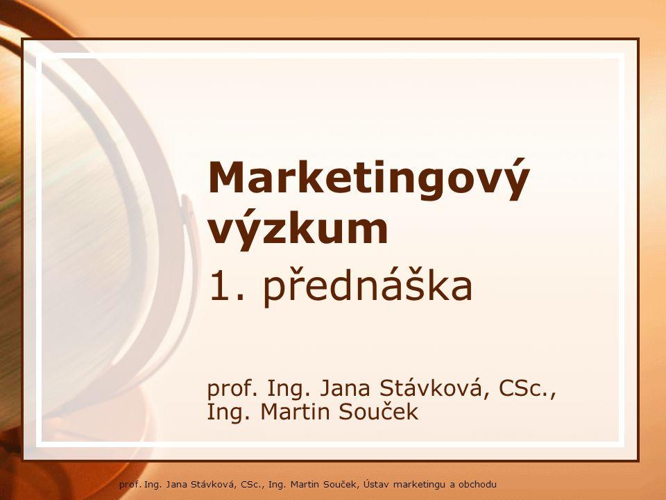 * 1. přednáška prof. Ing. Jana Stávková, CSc., Ing. Martin Souček
