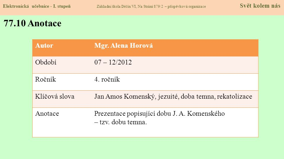 77.10 Anotace Autor Mgr. Alena Horová Období 07 – 12/2012 Ročník