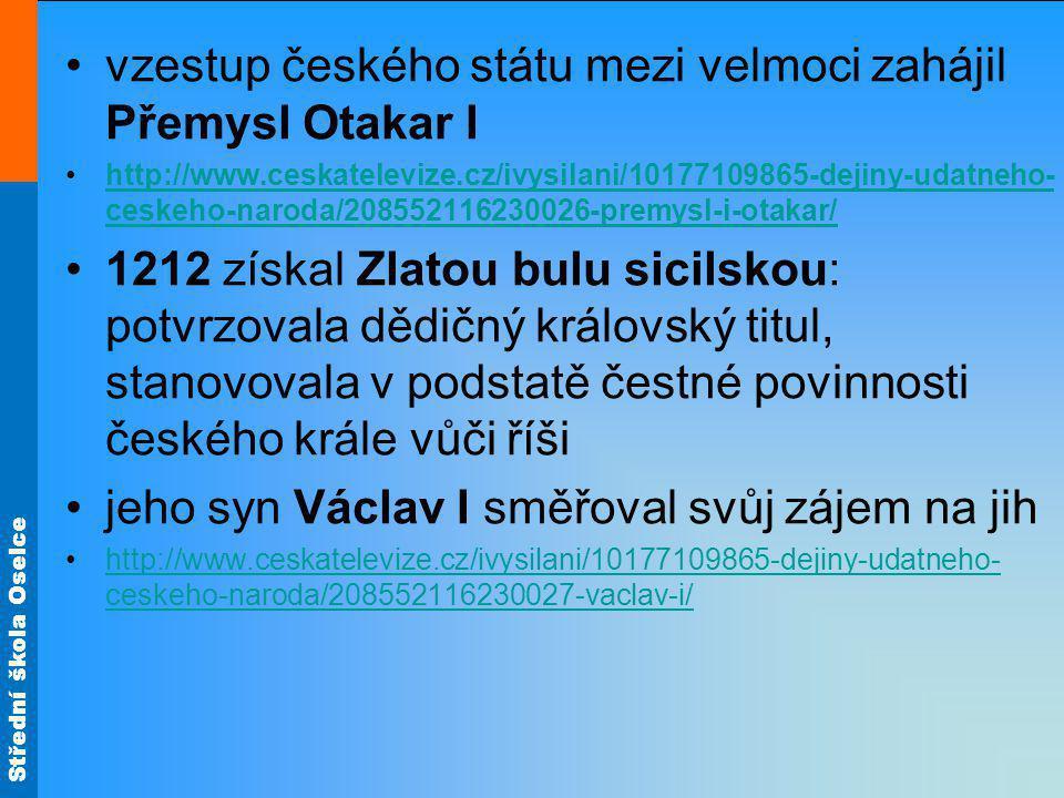 vzestup českého státu mezi velmoci zahájil Přemysl Otakar I