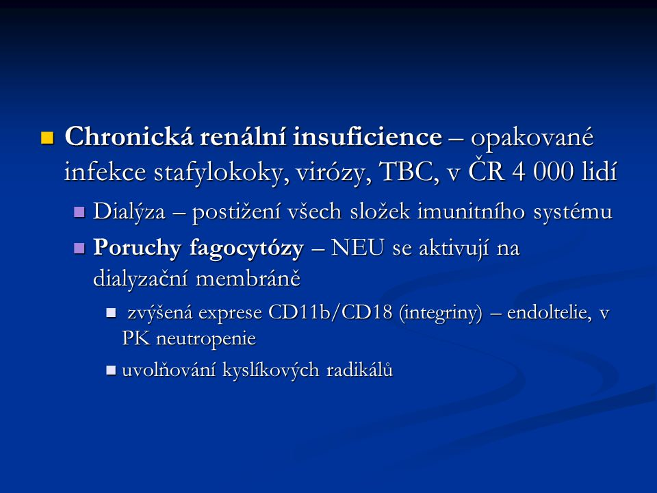 Chronická renální insuficience – opakované infekce stafylokoky, virózy, TBC, v ČR 4 000 lidí