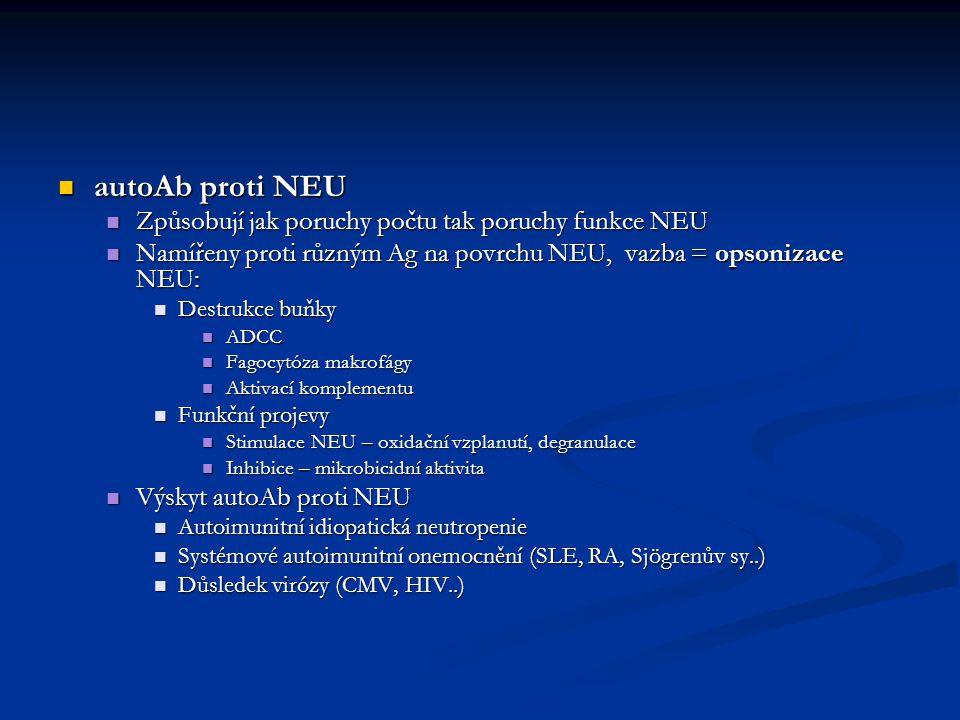 autoAb proti NEU Způsobují jak poruchy počtu tak poruchy funkce NEU