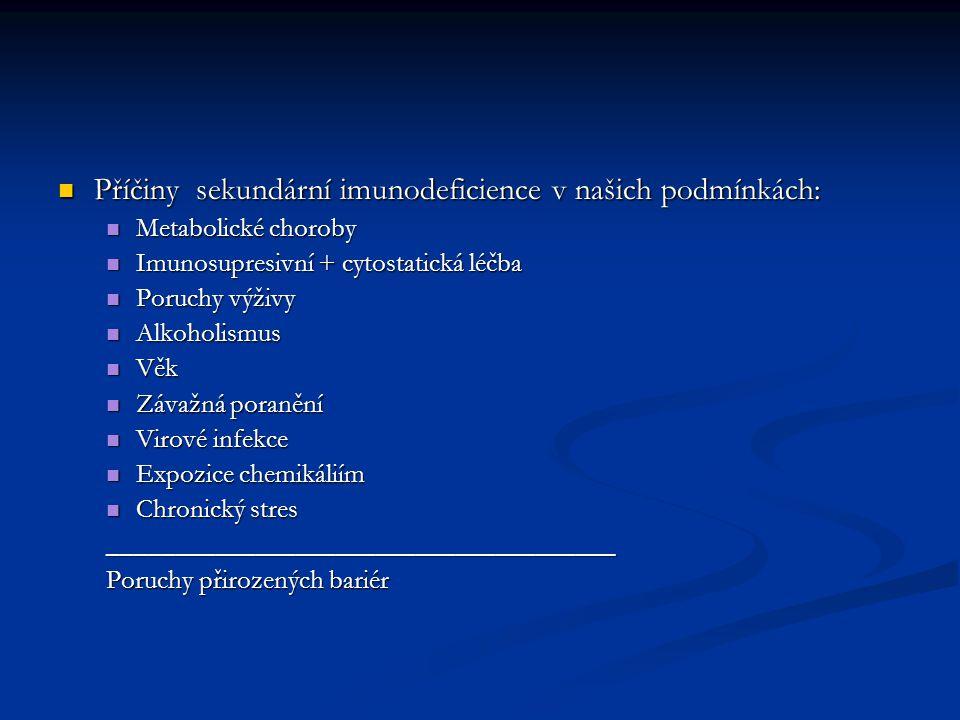 Příčiny sekundární imunodeficience v našich podmínkách: