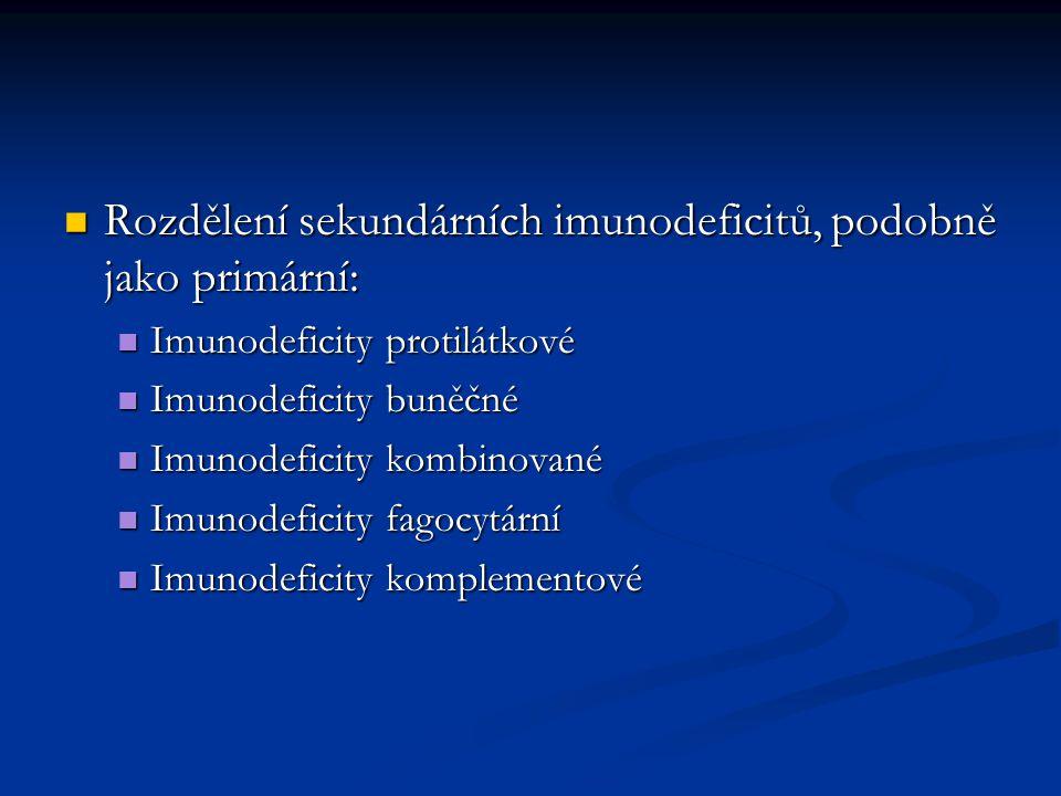 Rozdělení sekundárních imunodeficitů, podobně jako primární: