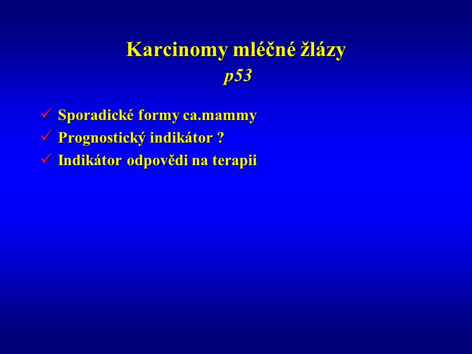 Karcinomy mléčné žlázy p53
