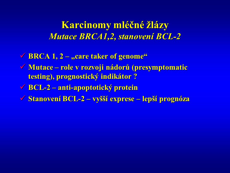 Karcinomy mléčné žlázy Mutace BRCA1,2, stanovení BCL-2